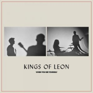 When You See Yourself is a telling reminder of where Kings of Leon stagnantly remain