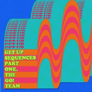 The Go! Team show off their distinctive sound on sixth outing Get Up Sequences Part One